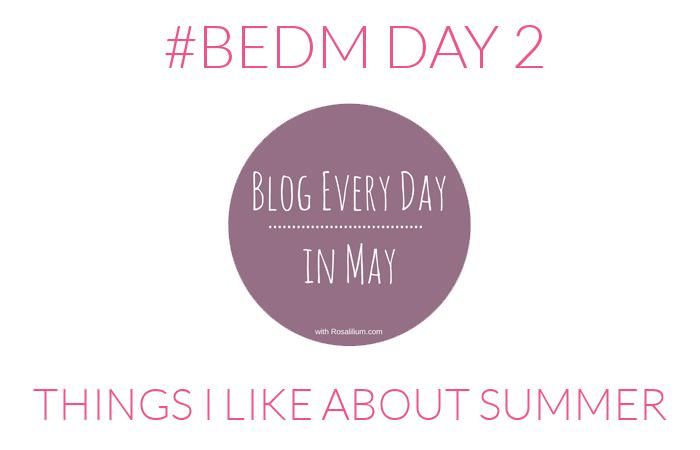 Things I Like About Summer #BEDM