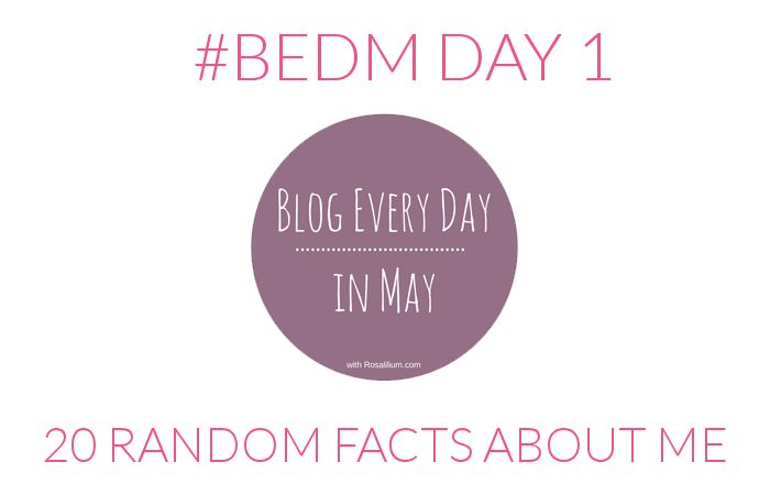 20 Random Facts about Me #BEDM