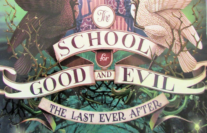 The Last Ever After (The School for Good and Evil #3) by Soman Chainani