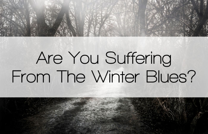 Are You Suffering From The Winter Blues?