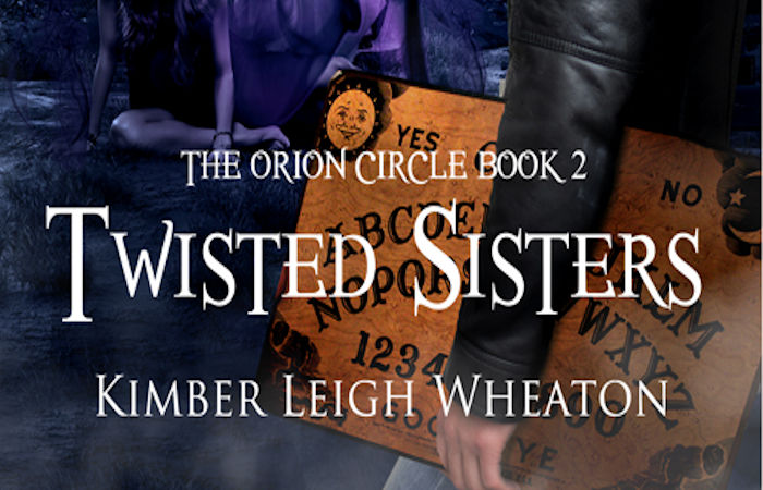 Twisted Sisters (The Orion Circle #2) by Kimber Leigh Wheaton