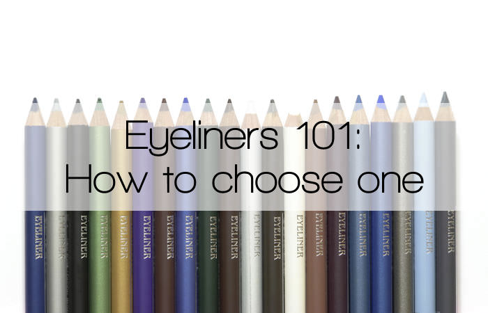 EYELINERS 101: HOW TO CHOOSE ONE?
