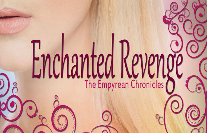 Enchanted Revenge (Empyrean Chronicles #1) by Theresa M. Jones