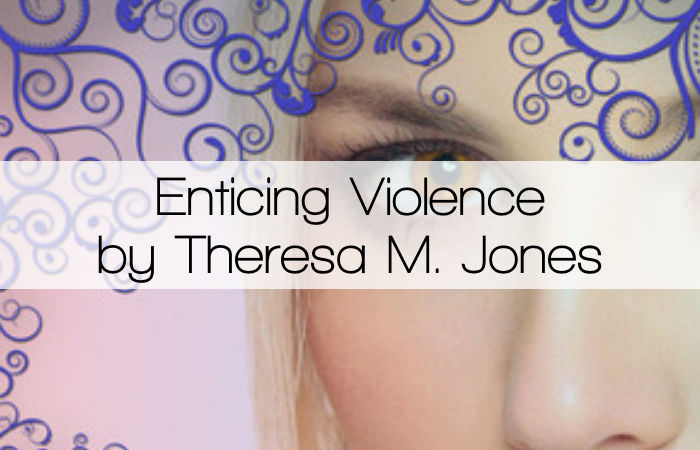 Enticing Violence (Empyrean Chronicles #2) by Theresa M. Jones