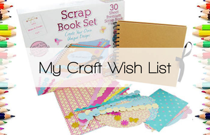 My Craft Wish List