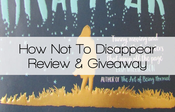 How Not To Disappear by Clare Furniss Review & Giveaway