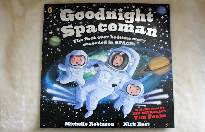 Goodnight Spaceman Children's Book & CD by Michelle Robinson and CD read by ESA Astronaut Tim Peake