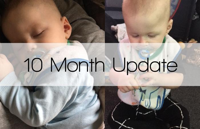 10 Month Update