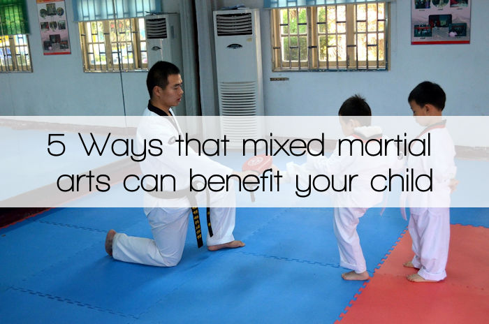 5 Ways that mixed martial arts can benefit your child