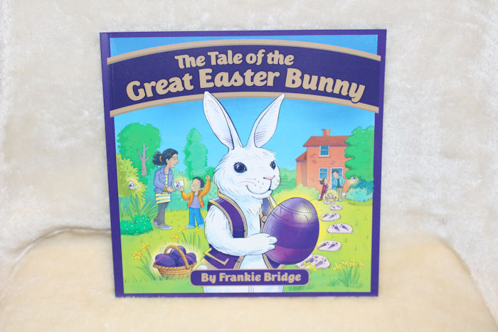 The Tale of the Great Easter Bunny by Frankie Bridge