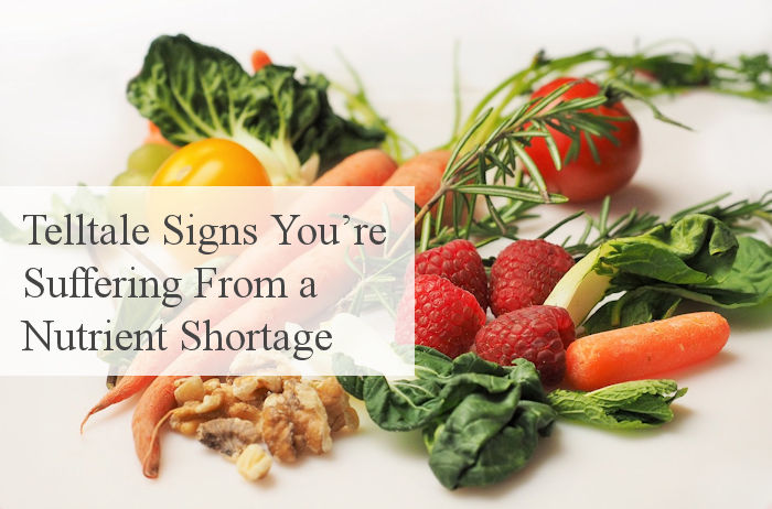 Telltale Signs You're Suffering From a Nutrient Shortage