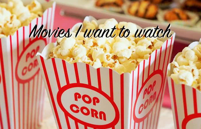 Movies I want to watch